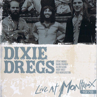 Live at Montreux 1978 - DIXIE DREGS