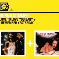 Love to love you baby + I remember yesterday - DONNA SUMMER