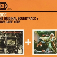 The original soundtrack + How dare you! - 10CC