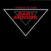 Victims of the future - GARY MOORE
