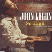 So high (5 vers.) - JOHN LEGEND
