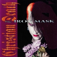 The iron mask - CHRISTIAN DEATH