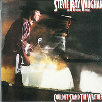 Couldn't stand the weather - STEVIE RAY VAUGHAN