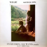Everything she wants remix \ Last Christmas - WHAM!