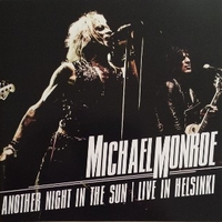 Another night in the sun - Live in Helsinki - MICHAEL MONROE