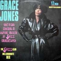 Victor should have been a jazz musician (jazz club millionminute mix) - GRACE JONES