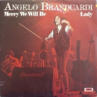 Merry we will be \ Lady - ANGELO BRANDUARDI