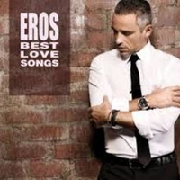 Best love songs - EROS RAMAZZOTTI