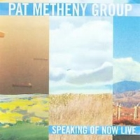 Speaking of now live - PAT METHENY