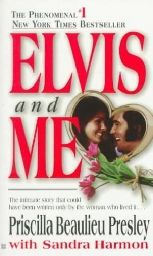 Elvis and me - PRISCILLA BEAULIEU PRESLEY