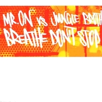 Breathe don't stop (4 vers.) - Mr.ON VS JUNGLE BROTHERS