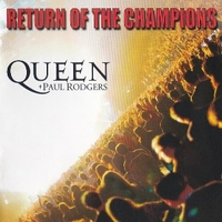 Return of the champions - QUEEN \ PAUL RODGERS