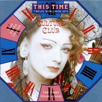 This time-The first four years-Twelve worldwide hits - CULTURE CLUB