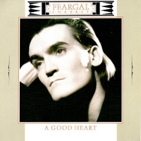 A good heart  \ Anger is holy - FEARGAL SHARKEY
