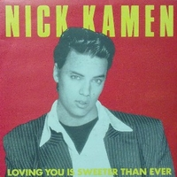 Loving you is sweeter than ever \ Baby after tonigh - NICK KAMEN
