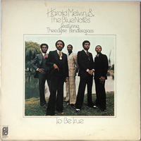 To be true - HAROLD MELVIN & the blue notes