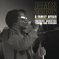 A family affair (featuring daughters Yamma and Venisha) - JAMES BROWN