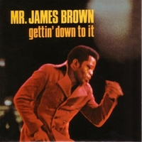 Gettin' down to it - JAMES BROWN
