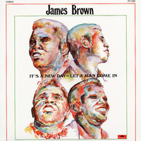 It's a new day - Let a man come in - JAMES BROWN