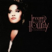 Get close to my love - JENNIFER HOLLIDAY