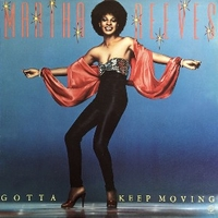 Gotta keep moving - MARTHA REEVES