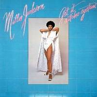 Get it out'cha system - MILLIE JACKSON