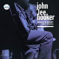 Plays & sings the blues - JOHN LEE HOOKER