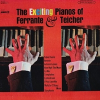 The exciting pianos of Ferrante & Teicher - FERRANTE & TEICHER