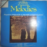 The world's favourite melodies - FERRANTE & TEICHER