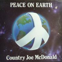 Peace on earth - COUNTRY JOE McDONALD