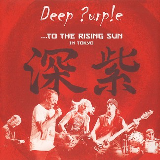 ...to the rising sun in Tokyo - DEEP PURPLE