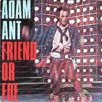 Friend or foe \ Juanito the bandito - ADAM ANT