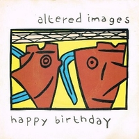 Happy birthday\So we go whispering - ALTERED IMAGES