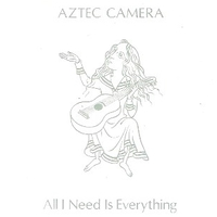 All I need is everything \ Jump - AZTEC CAMERA