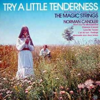 Try a little tenderness - NORMAN CANDLER