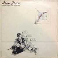 Netween today and yesterday - ALAN PRICE