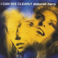 I can see clearly - DEBBIE HARRY