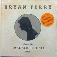 Live at the Royal Albert Hall 1974 - BRYAN FERRY