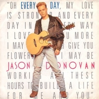 Every day (I love you more) \ I guess she never loved me - JASON DONOVAN