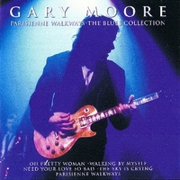 Parisienne walkways - The blues collection - GARY MOORE