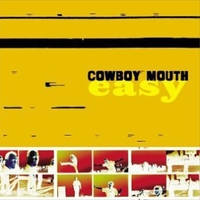 Easy - COWBOY MOUTH