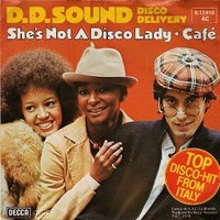 She's not a disco lady \ Cafè (short vers.) - D.D.SOUND