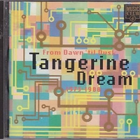 From dawn 'til dusk - Tangerine dream 1973 / 1988 - TANGERINE DREAM