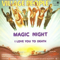 Magic night \ I love you to death - VILLAGE PEOPLE