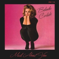 Mad about you \ I never wanted a rich man - BELINDA CARLISLE