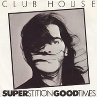 Superstition-Good times \ Too close - CLUB HOUSE (Silver Pozzoli)