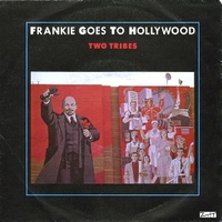 Two tribes \ One february friday - FRANKIE GOES TO HOLLYWOOD