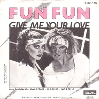 Give me your love \ Tell me - FUN FUN