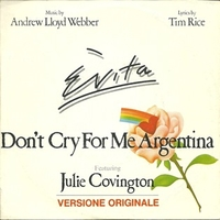 Don't cry for me Argentina \ Rainbow high - ANDREW LLOYD WEBBER \ JULIE COVINGTON