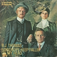 Raindrops keep fallin' on my head \ Never had it so good - B.J. THOMAS